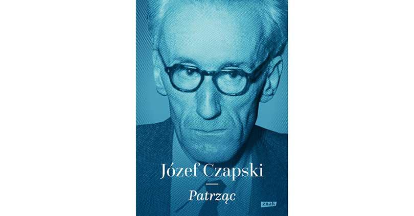 Czapski Józef Patrząc