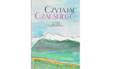 Czytając Czapskiego / pod red. Agaty Janiak, Dobrawy Lisak-Gębali
