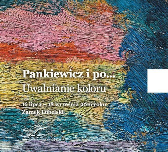 Plakat wystawy Pankiewicz i po… Uwalnianie koloru