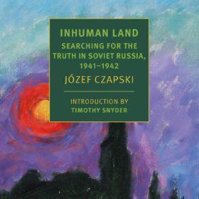 Okładka kolorowa. Książka napisana przez Józefa Czapskiego, Na nieludzkiej ziemi.